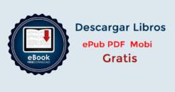 Las Mejores Páginas para descargar libros gratis ePub PDF Mobi Libres